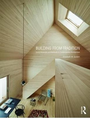 Building from Tradition Elizabeth M. (University of Washington Golden 9781138909922