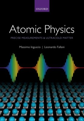 Atomic Physics Leonardo (Assistant Professor Fallani, Massimo (Full Professor Inguscio 9780198525851