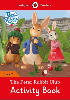 Peter Rabbit: The Peter Rabbit Club Activity Book - Ladybird Readers Level 2  9780241297995