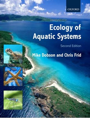 Ecology of Aquatic Systems Michael (Director of Freshwater Biological Association Dobson, Chris (Professor of Marine Biology at the University of Liverpool Frid 9780199297542