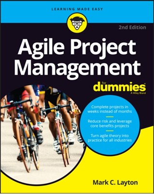 Agile Project Management For Dummies Mark C. Layton 9781119405696