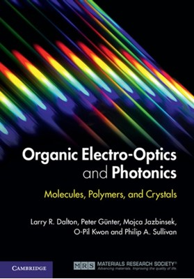 Organic Electro-Optics and Photonics O-Pil Kwon, Philip A. Sullivan, Peter Gunter, Mojca Jazbinsek, Larry R. Dalton 9780521449656