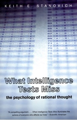 What Intelligence Tests Miss Keith E. Stanovich 9780300164626