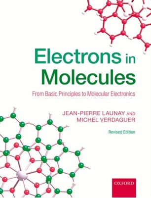Electrons in Molecules Jean-Pierre (Emeritus Professor of Chemistry Launay, Michel (Emeritus Professor of Chemistry Verdaguer 9780198814597