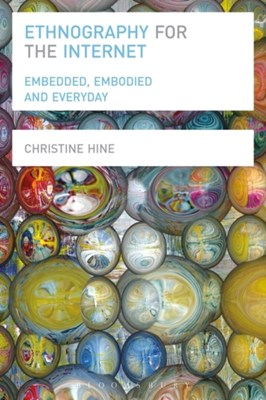 Ethnography for the Internet Christine (University of Surrey Hine 9780857855701