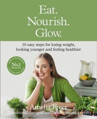 Eat. Nourish. Glow. Amelia Freer 9780008156824