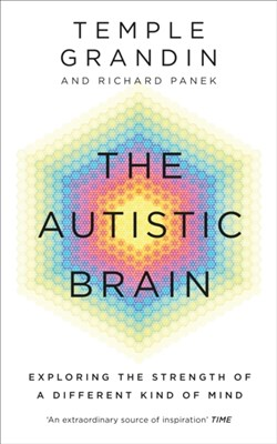 The Autistic Brain Temple Grandin, Richard Panek 9781846044496