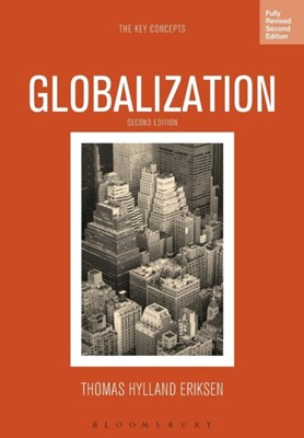 Globalization Thomas Hylland (University of Oslo Eriksen, Thomas Hylland Eriksen 9780857857422