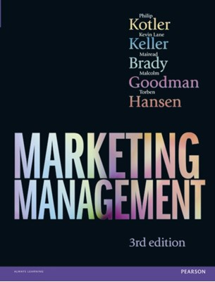 Marketing Management 3rd edn Kevin Lane Keller, Philip Kotler, Torben Hansen, Malcolm Goodman, Mairead Brady 9781292093239