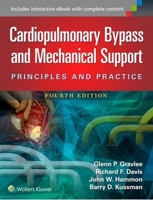 Cardiopulmonary Bypass and Mechanical Support Richard F. Davis, Barry Kussman, John Hammon, Glenn P. Gravlee 9781451193619