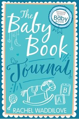 The Baby Book Journal Rachel Waddilove 9780745968889