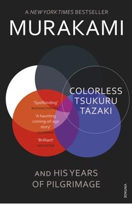 Colorless Tsukuru Tazaki and His Years of Pilgrimage Haruki Murakami 9780099590378