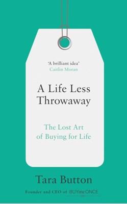 A Life Less Throwaway Tara Button 9780008217716