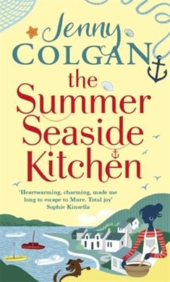 The Summer Seaside Kitchen Jenny Colgan 9780751567724