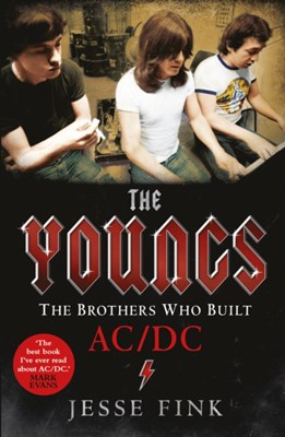 The Youngs - The Brothers Who Built Ac/Dc Jesse Fink 9781845029661