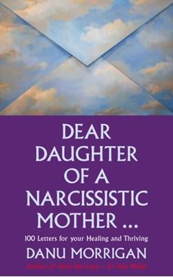 Dear Daughter of a Narcissistic Mother Danu Morrigan 9780232532777