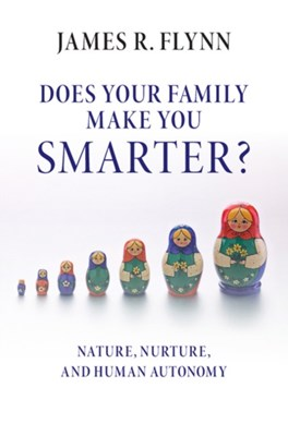 Does your Family Make You Smarter? James R. (University of Otago Flynn 9781316604465