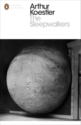 The Sleepwalkers Arthur Koestler 9780141394534