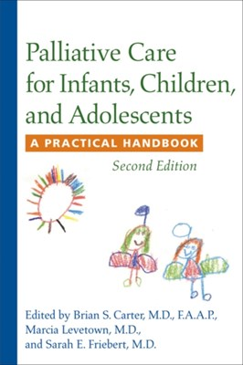 Palliative Care for Infants, Children, and Adolescents  9781421401492