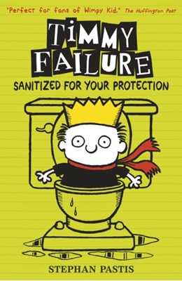 Timmy Failure: Sanitized for Your Protection Stephan Pastis 9781406365764