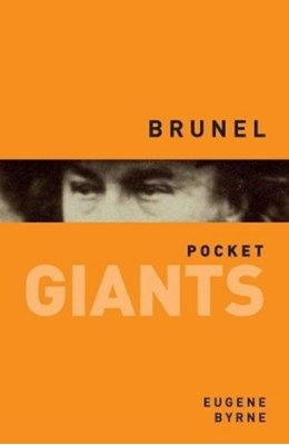 Brunel: pocket GIANTS Eugene Byrne 9780752497662