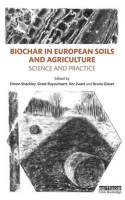Biochar in European Soils and Agriculture  9780415711661