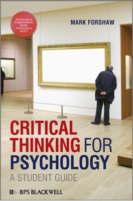 Critical Thinking For Psychology Mark Forshaw 9781405191173