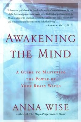 Awakening the Mind Anna Wise 9781585421459