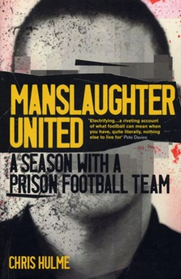 Manslaughter United Chris Hulme 9780224100618