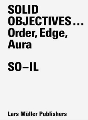 Solid Objectives...: Order, Edge, Aura SO-IL 9783037785010