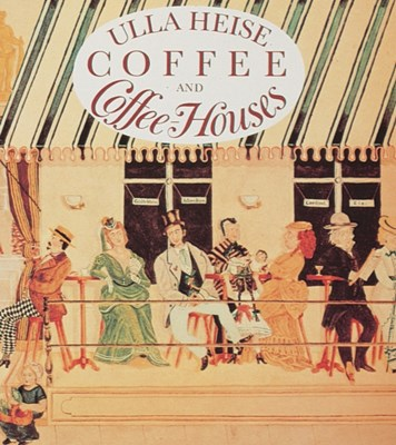 Coffee and Coffee Houses Ulla Heise 9780887401015
