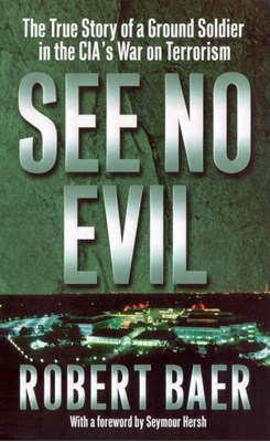 See No Evil Robert Baer 9780099445548