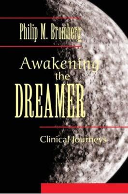 Awakening the Dreamer Philip M. Bromberg 9780415888080