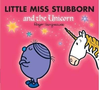Little Miss Stubborn and the Unicorn Adam Hargreaves 9781405290180