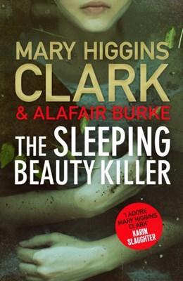The Sleeping Beauty Killer Alafair Burke, Mary Higgins Clark 9781471154195