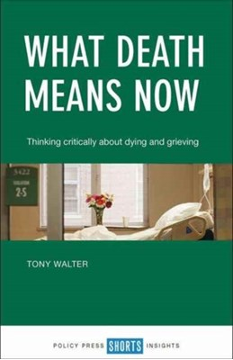 What Death Means Now Tony Walter 9781447337362