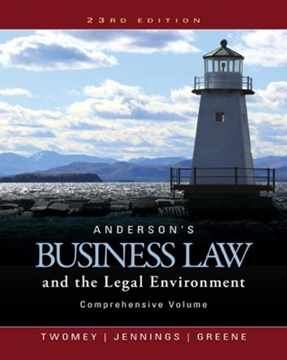 Anderson's Business Law and the Legal Environment, Comprehensive Volume David P. Twomey, Marianne Jennings, Stephanie Greene 9781305575080