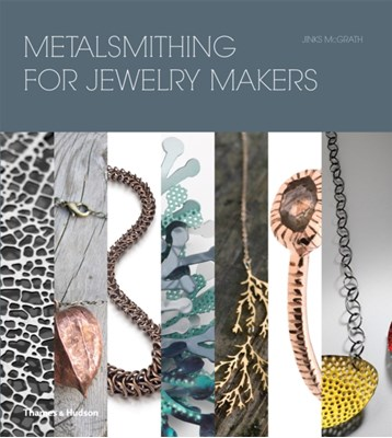 Metalsmithing for Jewelry Makers Jinks McGrath 9780500516546