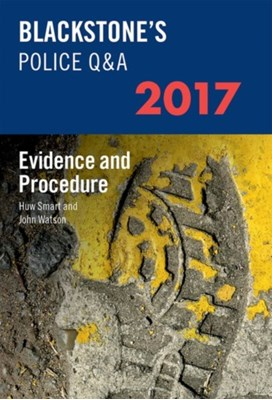 Blackstone's Police Q&A: Evidence and Procedure 2017 John Watson, Huw Smart 9780198783114