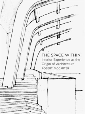 The Space Within Robert McCarter 9781780236605