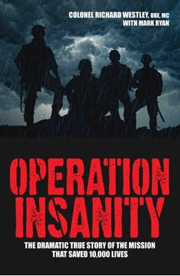 Operation Insanity Colonel Richard Westley, Mark Ryan 9781786061379