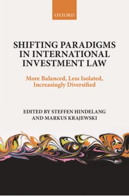 Shifting Paradigms in International Investment Law  9780198738428