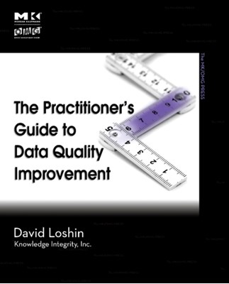 The Practitioner's Guide to Data Quality Improvement David Loshin 9780123737175