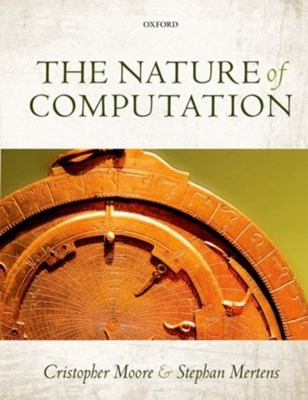 The Nature of Computation Cristopher (Santa Fe Institute) Moore, Stephan (Institute of Theoretical Physics Mertens 9780199233212