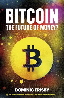 Bitcoin Dominic Frisby 9781783520770