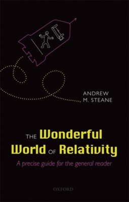 The Wonderful World of Relativity Andrew (Department of Physics Steane 9780198789208