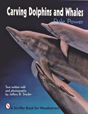 Carving Dolphins and Whales Dale Power 9780887406201