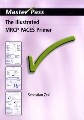 The Illustrated MRCP PACES Primer Sebastian Zeki 9781846193491
