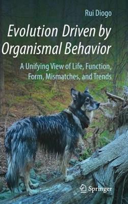 Evolution Driven by Organismal Behavior Rui Diogo 9783319475806