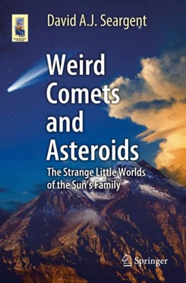 Weird Comets and Asteroids David A. J. Seargent 9783319565576